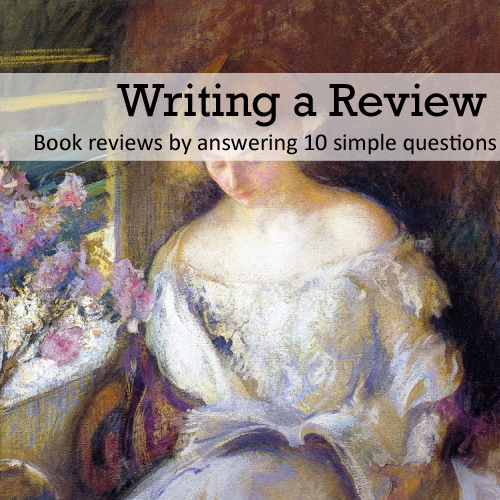Writing a Review • book reviews by answering 10 simple question • from gretelpark.com